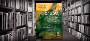 """""""ÉRASE, un pueblo y otros periféricos"""", de Ricardo Vargas"""