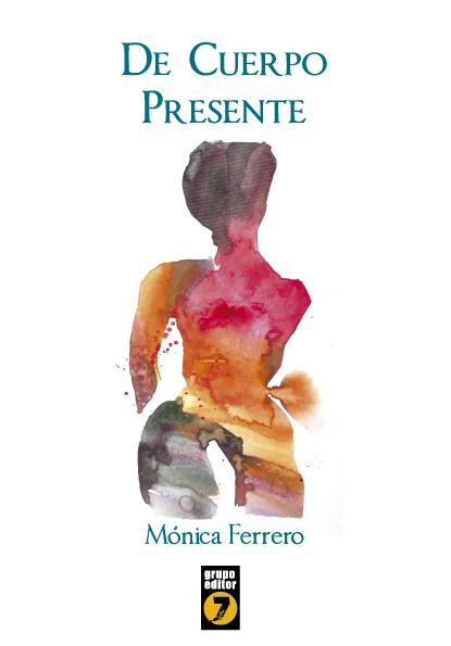 De cuerpo presente - Mónica Ferrero